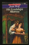 His Lordship's Mistress - Joan Wolf