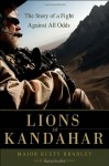 Lions of Kandahar: The Story of a Fight Against All Odds - Rusty Bradley, Kevin Maurer