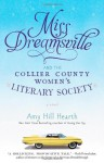 Miss Dreamsville and the Collier County Women's Literary Society - Amy Hill Hearth