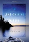 The Long-Shining Waters - Danielle Sosin