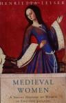 Medieval Women: 450 1500: Social History Of Women In England, 450 1500 (Phoenix Giants) - Henrietta Leyser