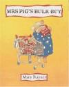 Mrs. Pig's Bulk Buy - Mary Rayner