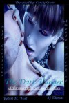 The Dark Hunger: A Paranormal Erotic Compendium - Candy Crum, Amanda R. Browning, S.J. Thomas, Niki Contreras, Robert M. West