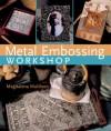 Metal Embossing Workshop - Magdalena S. Muldoon, Mickey Baskett