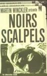 Noirs scalpels - Martin Winckler, Ayerdhal
