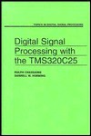 Digital Signal Processing with the Tms320c25 - Rulph Chassaing