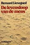 De levensloop van de mens: ontwikkeling en ontwikkelingsmogelijkheden in verschillende levensfasen - Bernard Lievegoed