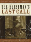 The Horseman's Last Call - Bill Gallaher