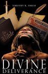 Divine Deliverance - Timothy R. Oesch