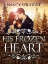 His Frozen Heart - Nancy Straight