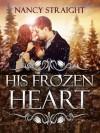His Frozen Heart - Nancy Straight