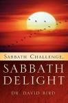 Sabbath Challenge, Sabbath Delight - David Bird
