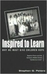 Inspired to Learn: Why We Must Give Children Hope - Stephen G. Peters