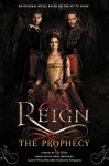 Reign: The Prophecy - Lily Blake