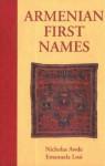 Armenian First Names: By Nicholas Awde & Emanuela Losi - Nicholas Awde