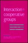 Interaction in Cooperative Groups: The Theoretical Anatomy of Group Learning - Rachel Hertz-Lazarowitz, Norman Miller