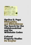 Bibliophiles and Bibliothieves: The Search for the Hildebrandslied and the Willehalm Codex - Opritsa D. Popa