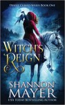 Witch's Reign (Desert Cursed Series Book 1) (The Desert Cursed Series) (Volume 1) - Shannon Mayer