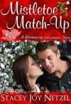 Mistletoe Match-Up (Romancing Wisconsin Series, #3) - Stacey Joy Netzel