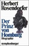 Der Prinz Von Homburg oder der Landgraf mit dem silbernen Bein - Herbert Rosendorfer