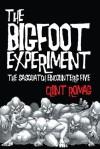 The Bigfoot Experiment: The Sasquatch Encounters Five - Clint Romag