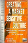 Creating A Market Sensitive Culture: Anticipate Change, Act Fast, Do It Today - Andrew Bruce, Ken Langdon