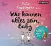 Wir können alles sein, Baby: Poetry-Slam-Texte - Julia Engelmann, Julia Engelmann