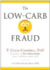 The Low-Carb Fraud - T. Colin Campbell, Howard Jacobson