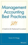 Management Accounting Best Practices: A Guide for the Professional Accountant - Steven M. Bragg