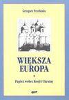 Większa Europa : Papież wobec Rosji i Ukrainy - Grzegorz Przebinda