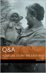 Q&A: YOUR LIFE STORY THE EASY WAY - SARAH BIRD, S SCOTT
