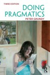 Doing Pragmatics - Peter Grundy