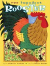 The Impudent Rooster - Sabina I. Rascol, Holly Berry (Illustrator), Holly Berry