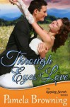 Through Eyes of Love (The Keeping Secrets Series, Book 2) - Pamela Browning