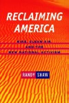 Reclaiming America: Nike, Clean Air, and the New National Activism - Randy Shaw