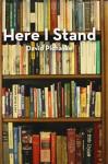 Here I Stand - David Pichaske