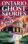 Ontario Ghost Stories, Volume II - Barbara Smith