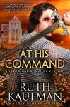 At His Command-Historical Romance Version - Ruth Kaufman