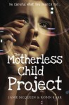 The Motherless Child Project (Volume 1) - Janie McQueen, Robin Karr