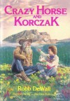 Crazy Horse and Korczak - Robb DeWall