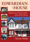 Edwardian House: Original Features and Fittings - Trevor Yorke