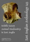 Middle Saxon Animal Husbandry in East Anglia (East Anglian Archaeology) - Pam J. Crabtree