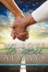 My Love to You Always - Ramona Tucker, Jennifer Wessner