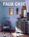 Faux Chic: Creating the Rich Look You Want for Less - Carol Endler Strebenz, Genevieve Strebenz