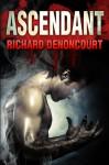 Ascendant: Book 1 of Bloodcrier - Richard Denoncourt