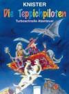 Die Teppichpiloten. Turboschnelle Abenteuer. ( Ab 8 J.). - KNISTER, Margit Pawle