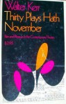 Thirty Plays Hath November: Pain and Pleasure in the Contemporary Theater - Walter Kerr