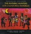Los Cazadores Invisibles: Una Leyenda de Los Indios Miskitos de Nicaragua / The Invisible Hunters (Stories from Central America) - Harriet Rohmer, Morris Vidaure, Joe Sam, Octavio Chow