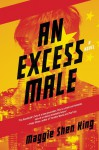 An Excess Male - Maggie Shen King