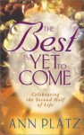 The Best is Yet to Come - Ann Platz